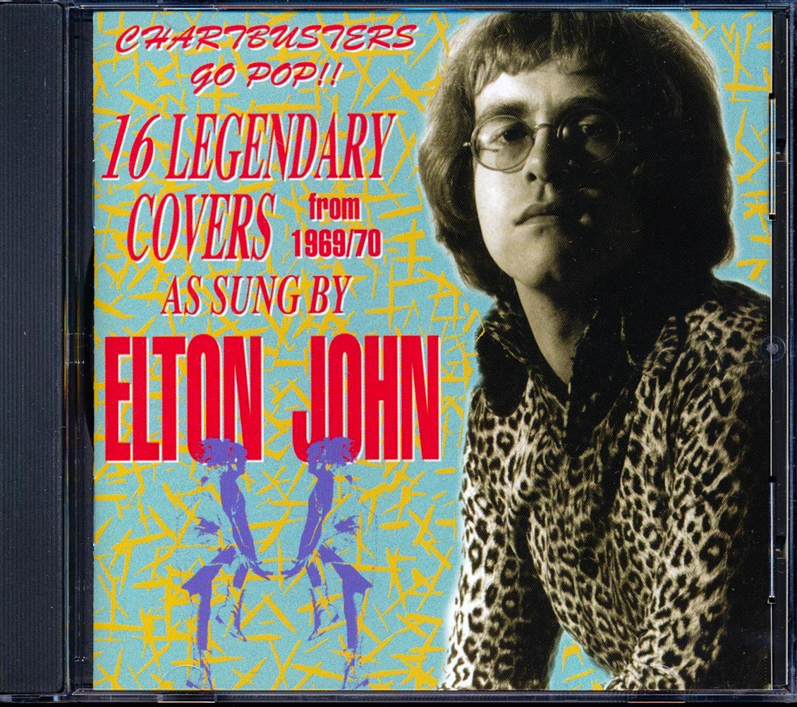 Elton John 16 Legendary Covers From 1969-70 As Sung By Elton John: Chartbusters Go Pop